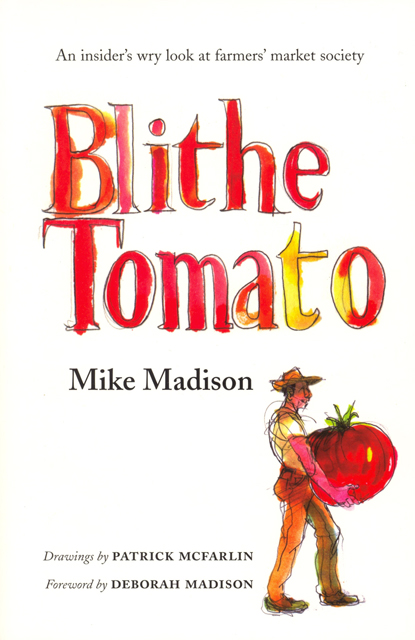 Blithe Tomato: An Insider's Wry Look at Farmers' Market Society