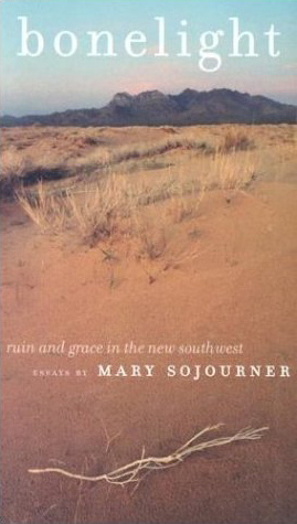 Bonelight: Ruin and Grace in the New Southwest