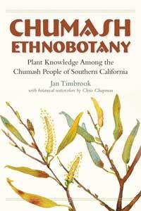 Chumash Ethnobotany: Plant Knowledge Among the Chumash People of Southern California