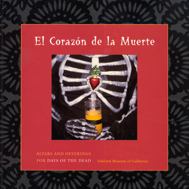 El Corazón de la Muerte: Altars and Offerings for Days of the Dead