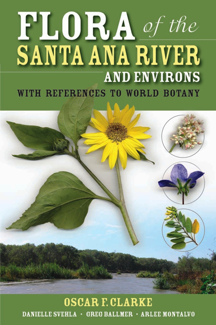 Flora of the Santa Ana River and Environs: With References to World Botany