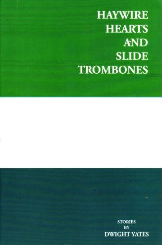 Haywire Hearts and Slide Trombones: Stories