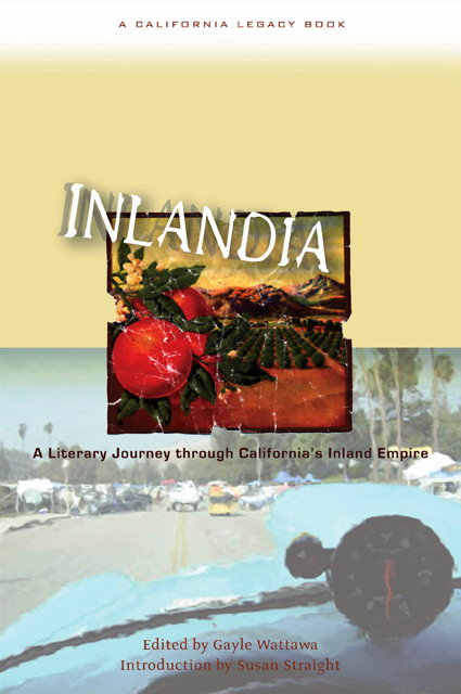 Inlandia: A Literary Journey Through California's Inland Empire