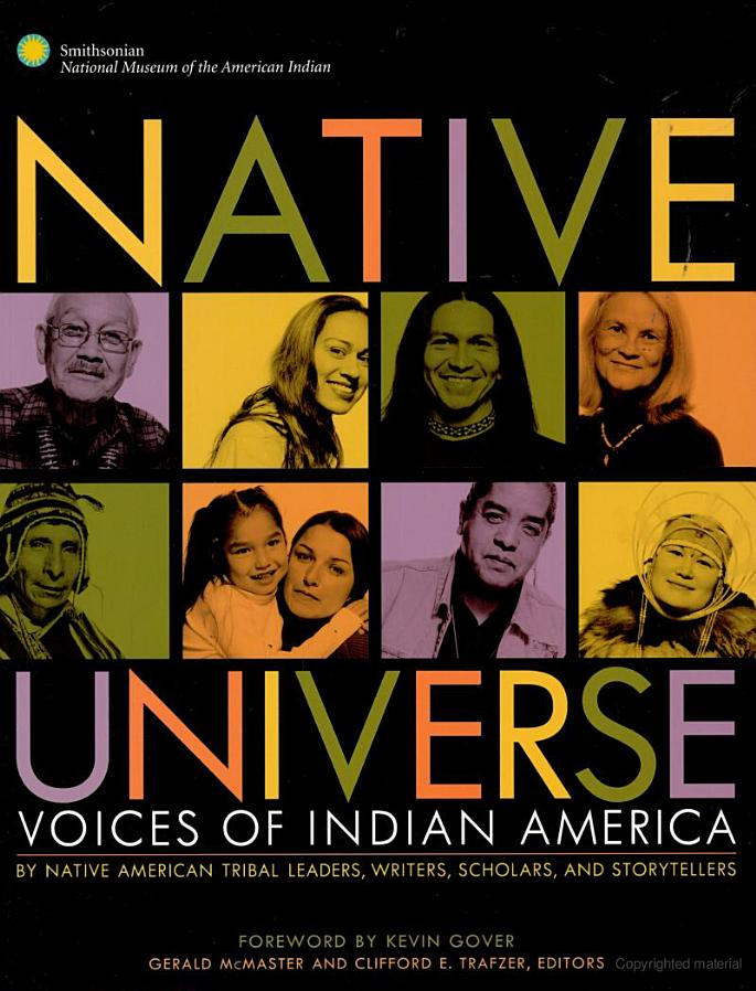 Native Universe: Voices of Indian America by Native American Tribal Leaders, Writers, Scholars, and Storytellers