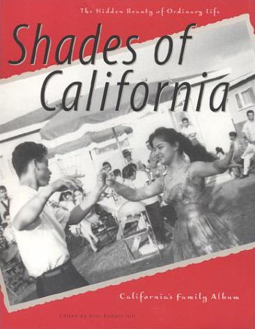 Shades of California: The Hidden Beauty of Ordinary Life: California's Family Album