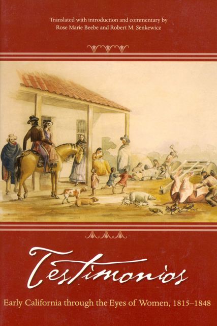 Testimonios: Early California through the Eyes of Women, 1815-1848