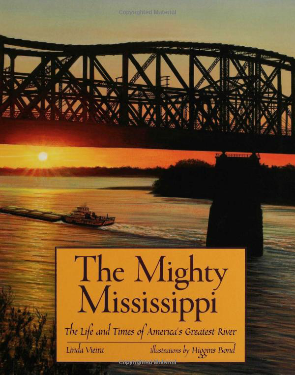 The Mighty Mississippi: The Life and Times of America's Greatest River