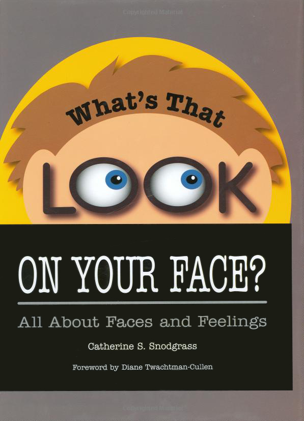 What's That Look on Your Face? All About Faces and Feelings