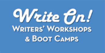 Write-on writers workshops and boot camps